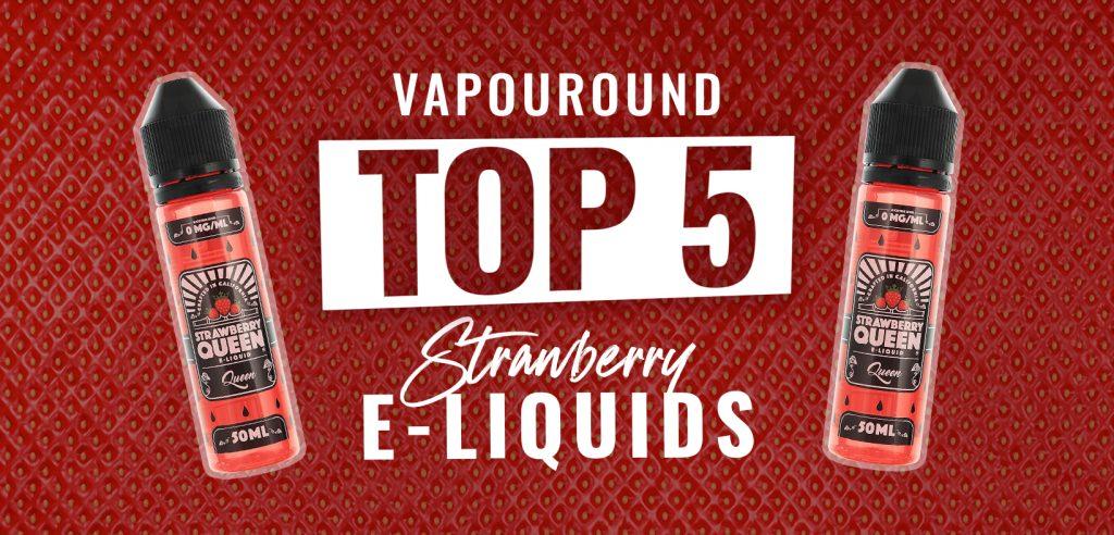 top 5 strawberry eliquids