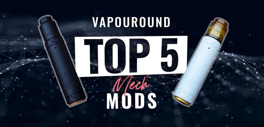 Top 5 mech mods
